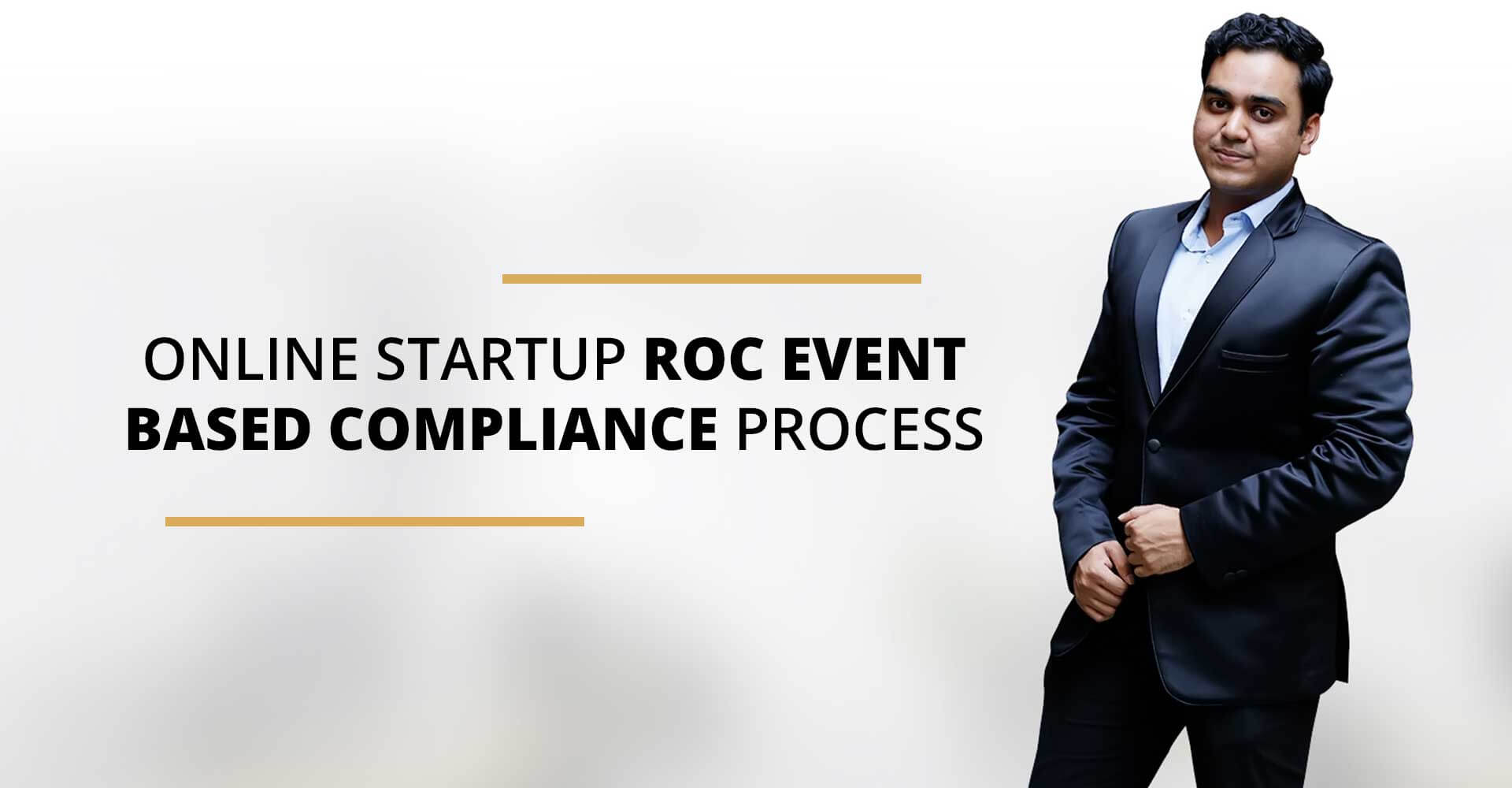 ONLINE STARTUP ROC EVENT BASED COMPLIANCE PROCESS