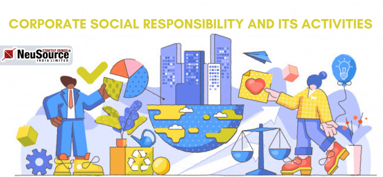 Corporate Social Responsibility and Its Activities