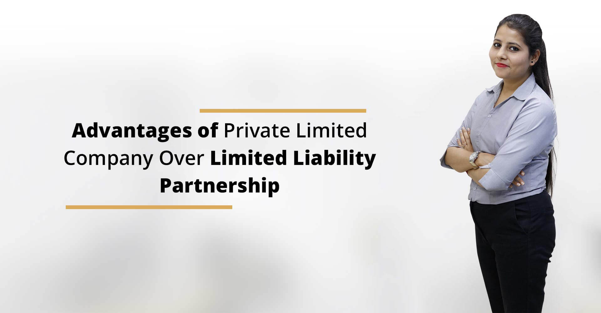 Private Limited Company Registration over Limited Liability Partnership Registration in India