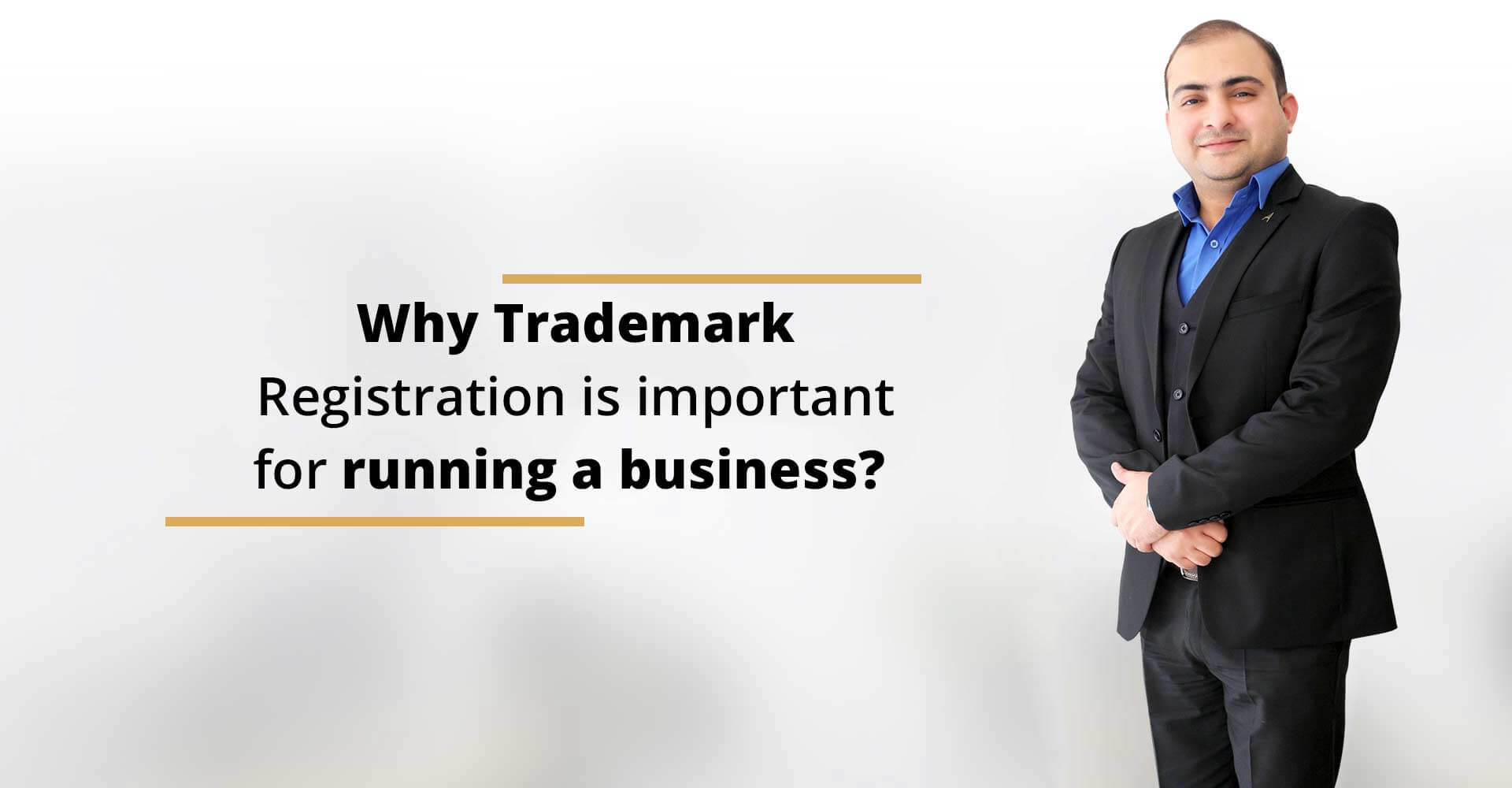 Why Trademark Registration is important for running a business?