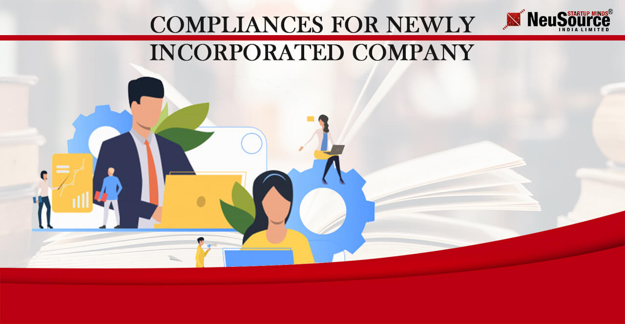 Compliances for newly incorporated Companies