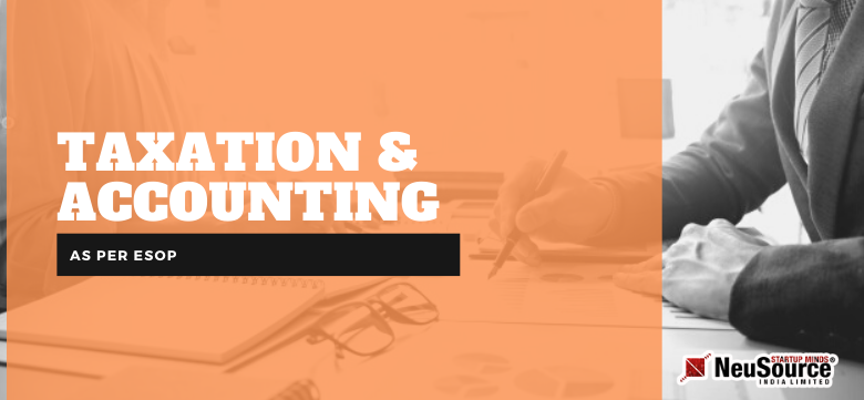 Taxation and Accounting as per ESOP